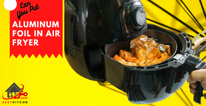 Aluminum Foil in Air Fryer